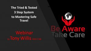 The Tried & Tested 3 Step System for Safe Travel – The September Webinar